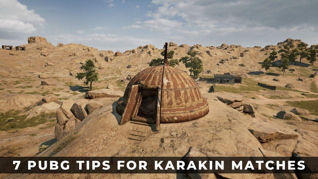 絕地求生Karakin攻略:7個提示和技巧